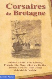 Louis Garneray et Edouard Corbière - Corsaires de Bretagne.