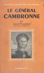 Louis Garros et Marcel Thiébaut - Le général Cambronne.