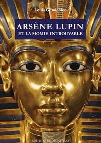Louis Gendebien - Arsène Lupin et la momie introuvable.