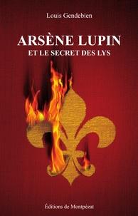 Louis Gendebien - Arsène Lupin et le secret des Lys.