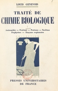 Louis Genevois et Louis Hackspill - Traité de chimie biologique (1) - Aminoacides, protéines, protéases, nucléines, porphyrines, enzymes respiratoires.