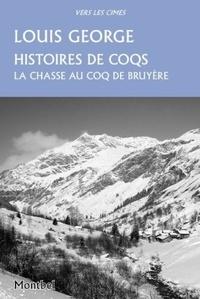 Louis George - Histoires de coqs - Chasses au coq de bruyère..