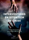 Louis-Georges Désaulniers - Interventions en situation de crise.