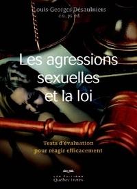 Louis-Georges Désaulniers - Les agressions sexuelles et la loi - Tests d'évaluation pour réagir efficacement.