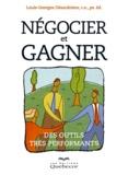 Louis-Georges Désaulniers - Négocier et gagner - Des outils très performants.