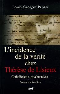 Louis-Georges Papon - L'incidence de la vérité chez Thérèse de Lisieux - L'épreuve spirituelle du savoir et son enseignement pour la psychanalyse.