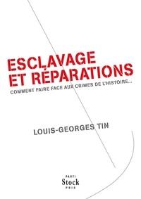 Louis-Georges Tin - Esclavage et réparations.