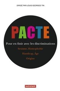 Louis-Georges Tin - Le Pacte - Pour en finir avec les discriminations.