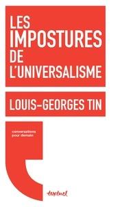 Louis-Georges Tin - Les impostures de l'universalisme.