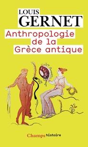 Louis Gernet - Anthropologie de la Grèce antique.