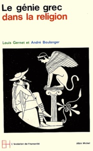 Louis Gernet et André Boulanger - Le Génie grec dans la religion.