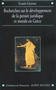 Louis Gernet - Recherche sur le développement de la pensée juridique et morale en Grèce. - Etude sémantique.