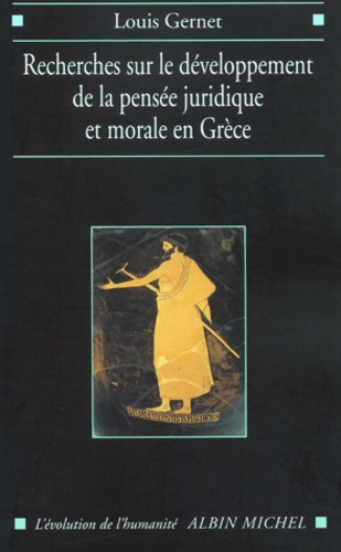 Recherche sur le développement de la pensée juridique et morale en Grèce.. Etude sémantique