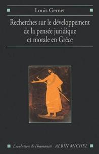 Louis Gernet - Recherches sur le développement de la pensée juridique et morale en Grèce.
