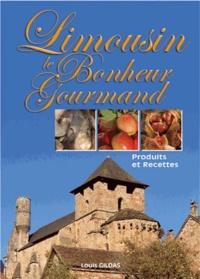 Louis Gildas - Limousin Le Bonheur Gourmand - Produits et recettes.