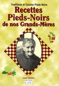 Louis Gildas - Recettes Pieds-Noirs de nos Grands-Mères.