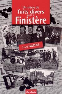 Louis Gildas - Un siècle de faits divers dans le Finistère.