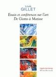Louis Gillet - Essais et conférences sur l'art - De Giotto à Matisse.