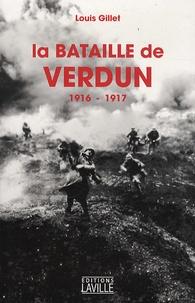 Louis Gillet - La bataille de Verdun - 1916-1917.