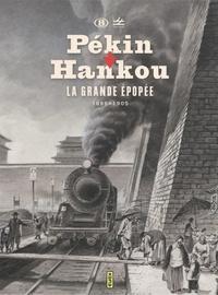 Louis Gillieaux et Jean Jadot - Pékin-Hankou - La grande épopée (1898-1905).