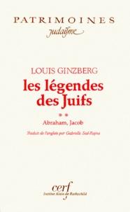 Louis Ginzberg - Les légendes des Juifs Tome 2 : Abraham, Jacob.