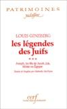 Louis Ginzberg - Les légendes des Juifs Tome 3 : Joseph, les fils de Jacob, Job, Moïse en Egypte.