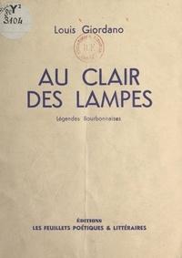 Louis Giordano et Hugues Lapaire - Au clair des lampes - Légendes bourbonnaises.