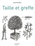 Louis Giordano - Taille et greffe.