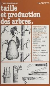 Louis Giordano et Christian Galinet - Taille et production des arbres.