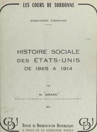 Louis Girard - Histoire sociale des États-Unis de 1865 à 1914.