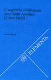 Louis Girard - L'argument ontologique chez Saint Anselme et chez Hegel.