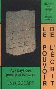 Louis Godart et Henri Van Effenterre - Le pouvoir de l'écrit - Aux pays des premières écritures.