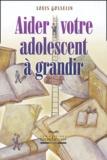 Louis Gosselin - Aider votre adolescent à grandir.