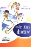 Louis Gosselin - Evitez les pièges du couple.
