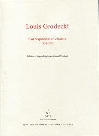 Louis Grodecki - Correspondance choisie (1933-1982).