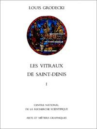 Louis Grodecki - Les Vitraux de Saint-Denis - Etude sur le vitrail au XIIème siècle, Volume 1.