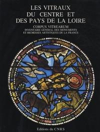 Louis Grodecki - Les vitraux du Centre et des pays de la Loire.