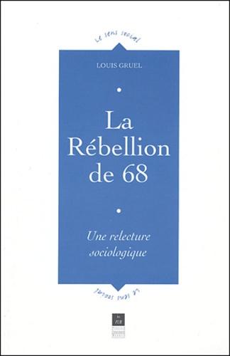 Louis Gruel - La Rébellion de 68 - Une relecture sociologique.