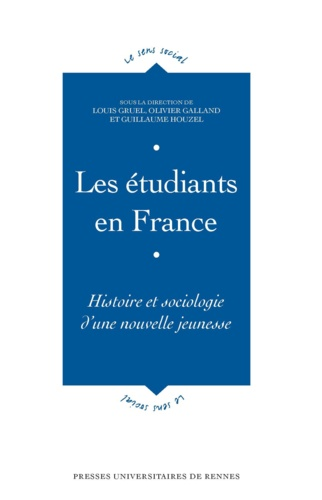 Louis Gruel et Olivier Galland - Les étudiants en France - Histoire et sociologie d'une nouvelle jeunesse.