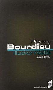 Louis Gruel - Pierre Bourdieu, l'illusionniste.
