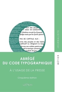 Louis Guéry - Abrégé du code typographique à l'usage de la presse.