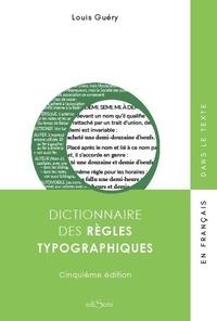Louis Guéry - Dictionnaire des règles typographiques.