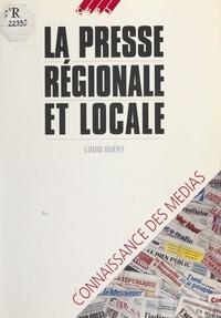 Louis Guéry - La presse régionale et locale.