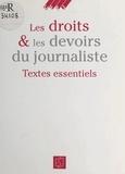 Louis Guéry - Les Droits et les devoirs du journaliste - Textes essentiels.