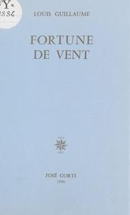 Louis Guillaume - La Fortune de vent.