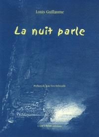 Louis Guillaume - La nuit parle.