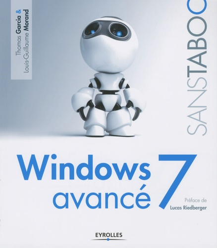 Louis-Guillaume Morand et Thomas Garcia - Windows 7 avancé.