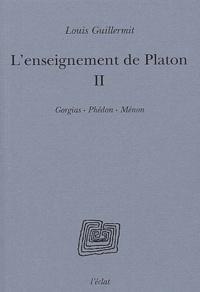 Lenseignement de Platon. - Tome 2, Gorgias, Phédon, Ménon.pdf