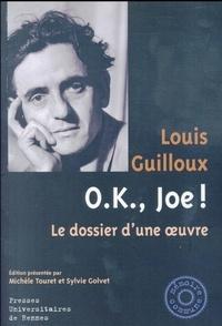 Louis Guilloux - OK, Joe ! - Le dossier d'une oeuvre.
