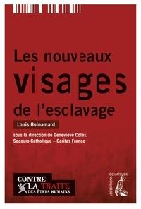 Louis Guinamard - Les nouveaux visages de l'esclavage - Ensemble contre la traite des êtres humains.